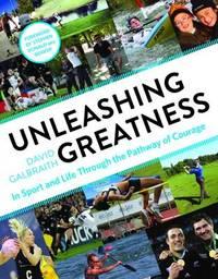 Unleashing Greatness by David Galbraith image