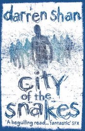 City of the Snakes (The City Trilogy #3) by Darren Shan image