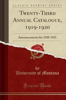 Twenty-Third Annual Catalogue, 1919-1920 by University of Montana image