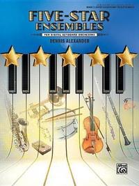 Five-Star Ensembles, Bk 1 by Dennis Alexander