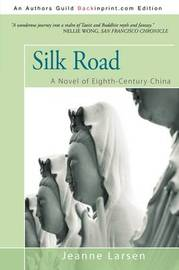 Silk Road: A Novel of Eighth-Century China by Jeanne Larsen image