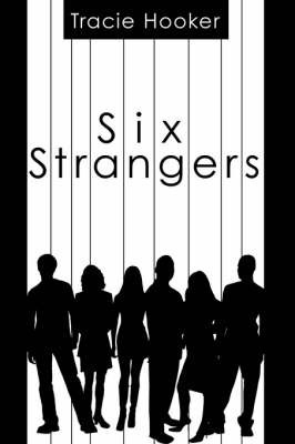 Six Strangers by Tracie Hooker