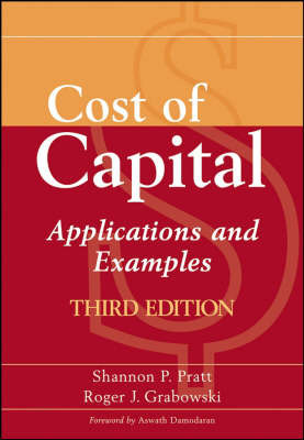Cost of Capital: Applications and Examples by Shannon P Pratt