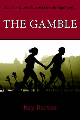 The Gamble by Burton Ray Burton