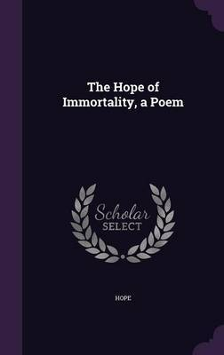 The Hope of Immortality, a Poem by . Hope image