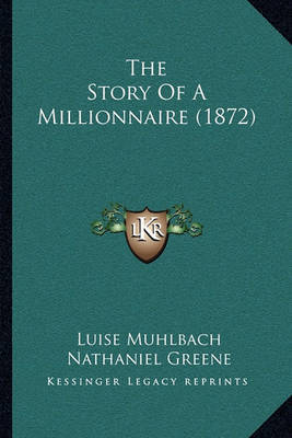 The Story of a Millionnaire (1872) by Luise Muhlbach