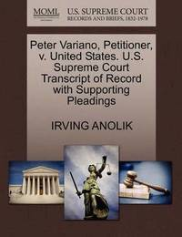 Peter Variano, Petitioner, V. United States. U.S. Supreme Court Transcript of Record with Supporting Pleadings by Irving Anolik