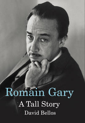 Romain Gary by David Bellos