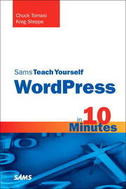 Sams Teach Yourself WordPress in 10 Minutes by Chuck Tomasi image