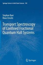 Transport Spectroscopy of Confined Fractional Quantum Hall Systems by Stephan Baer