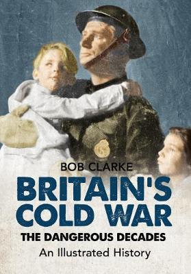 Britain's Cold War by Bob Clarke image