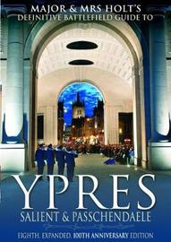 Major and Mrs.Holt's Battlefield Guide to Ypres Salient by Tonie Holt