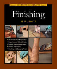 Taunton's Complete Illustrated Guide to Finishing by Jeff Jewitt image