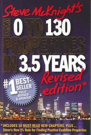 From 0 to 130 Properties in 3.5 Years, Revised Edition by Steve McKnight