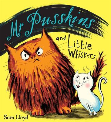 Mr Pusskins: Mr Pusskins and Little Whiskers by Sam Lloyd image