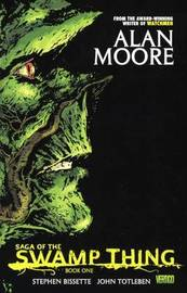 Saga of the Swamp Thing, Book 1 by Alan Moore