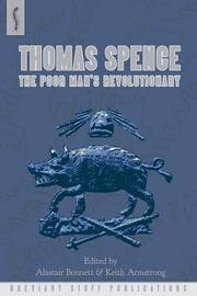 Thomas Spence: The Poor Man's Revolutionary by Malcolm Chase
