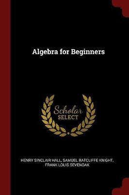 Algebra for Beginners by Henry Sinclair Hall image