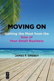 Moving On by James F. Grebey