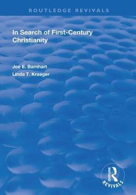 In Search of First-Century Christianity by Joe E. Barnhart