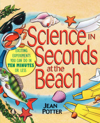 Science in Seconds at the Beach by Jean Potter