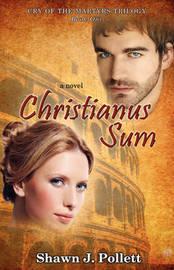 Christianus Sum by Shawn J Pollett image