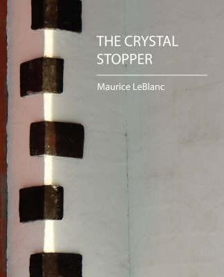 The Crystal Stopper by LeBlanc Maurice LeBlanc image