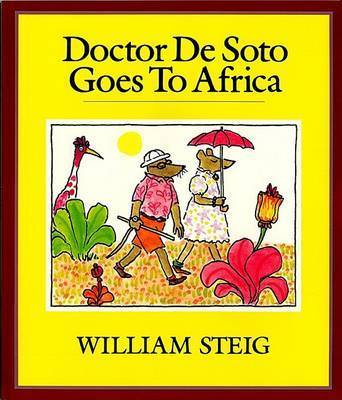 Doctor De Soto Goes to Africa by William Steig