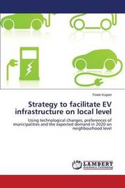 Strategy to Facilitate Ev Infrastructure on Local Level by Kuiperi Freek