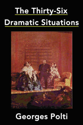 The Thirty-Six Dramatic Situations by Georges Polti image