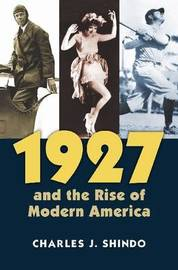 1927 and the Rise of Modern America by Charles J. Shindo image
