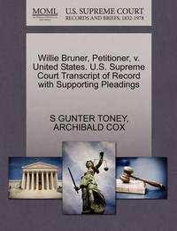Willie Bruner, Petitioner, V. United States. U.S. Supreme Court Transcript of Record with Supporting Pleadings by S Gunter Toney