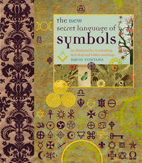 The New Secret Language of Symbols: An Illustrated Key to Unlocking Their Deep and Hidden Meanings by David Fontana, Ph.D. (University of Wales, Cardiff) image