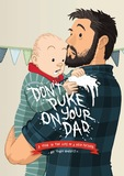 Don't Puke on Your Dad by Toby Morris