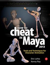 How to Cheat in Maya 2013 by Eric Luhta