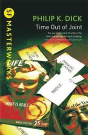 Time Out of Joint (S.F.Masterworks) by Philip K. Dick