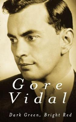 Dark Green, Bright Red by Gore Vidal image