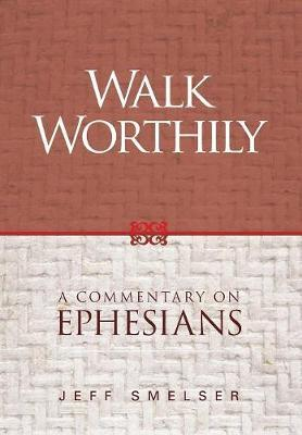 Walk Worthily by Jeff Smelser