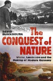 The Conquest Of Nature by David Blackbourn image