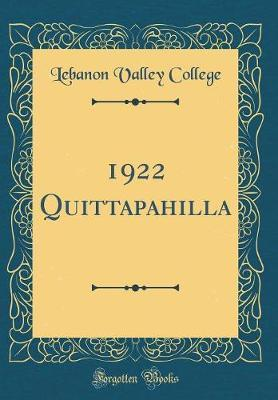 1922 Quittapahilla (Classic Reprint) by Lebanon Valley College