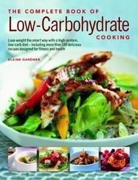 Low-Carbohydrate Cooking, The Complete Book of by Elaine Gardner