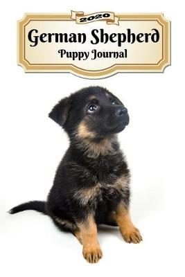 2020 German Shepherd Puppy Journal by Notebooks Journals Xlpress