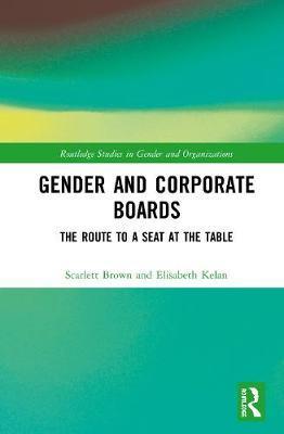 Gender and Corporate Boards by Elisabeth K Kelan