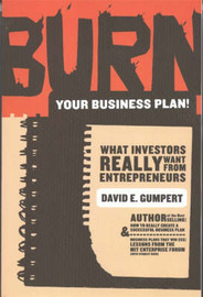 Burn Your Business Plan! by David E. Gumpert image