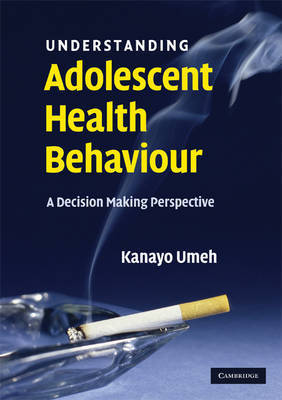Understanding Adolescent Health Behaviour by Kanayo Umeh