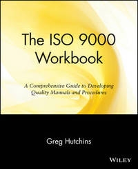 The ISO 9000 Work Book by Greg Hutchins