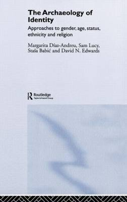 Archaeology of Identity by Margarita Diaz-Andreu