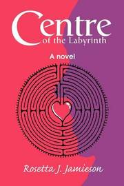 Centre of the Labyrinth by Rosetta J. Jamieson image