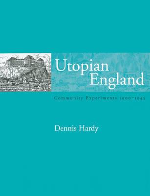 Utopian England by Dennis Hardy