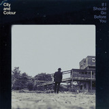 If I Should Go Before You (LP) by City and Colour